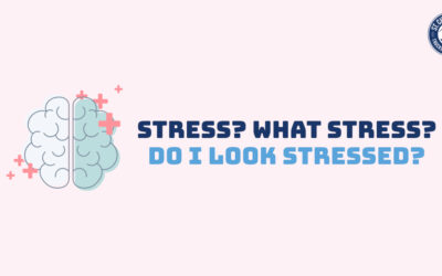 Stress? What Stress? Do I Look Stressed?